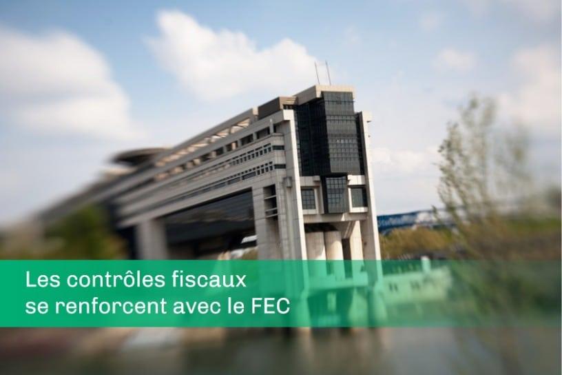 Les contrôles fiscaux se renforcent avec le FEC