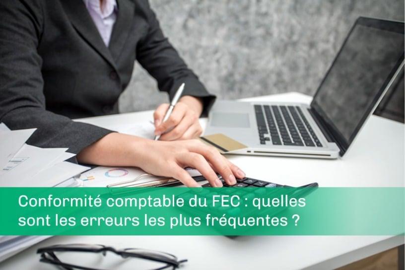 Conformité comptable du FEC : quelles sont les erreurs les plus fréquentes ?