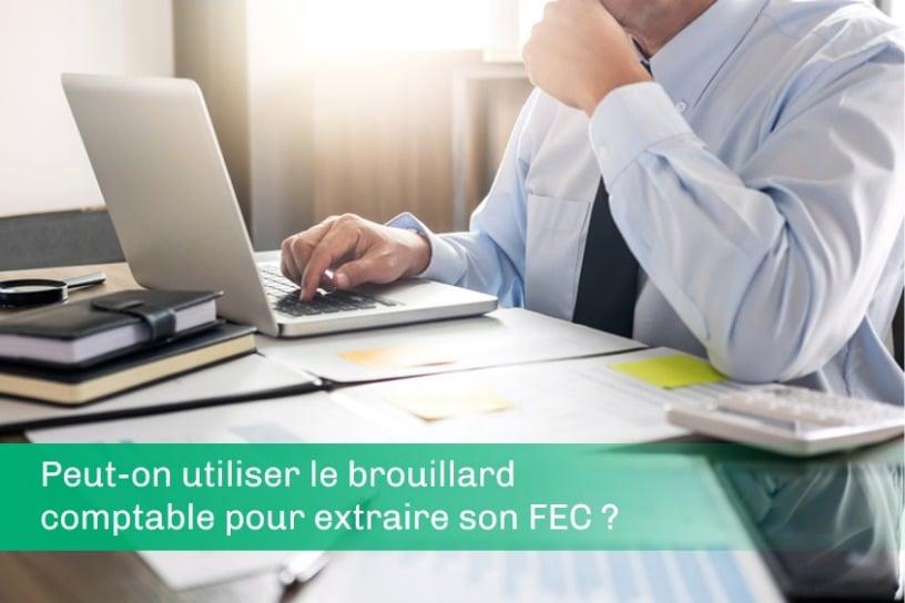 BP018 - Peut-on utiliser le brouillard comptable pour extraire son FEC